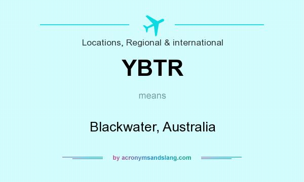 What does YBTR mean? It stands for Blackwater, Australia