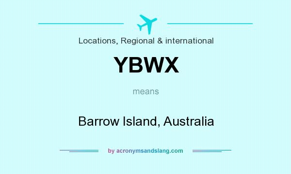 What does YBWX mean? It stands for Barrow Island, Australia