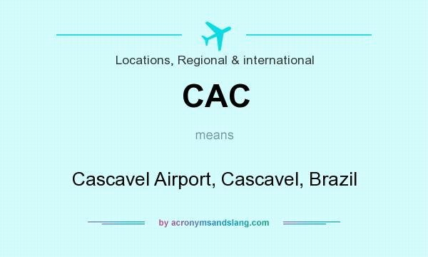 What does CAC mean? It stands for Cascavel Airport, Cascavel, Brazil