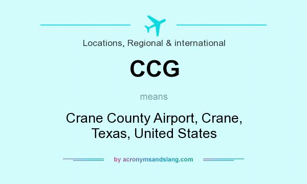 What does CCG mean? It stands for Crane County Airport, Crane, Texas, United States