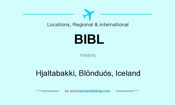 What does BIBL mean? It stands for Hjaltabakki, Blönduós, Iceland