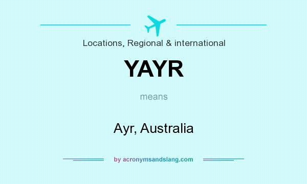 What does YAYR mean? It stands for Ayr, Australia