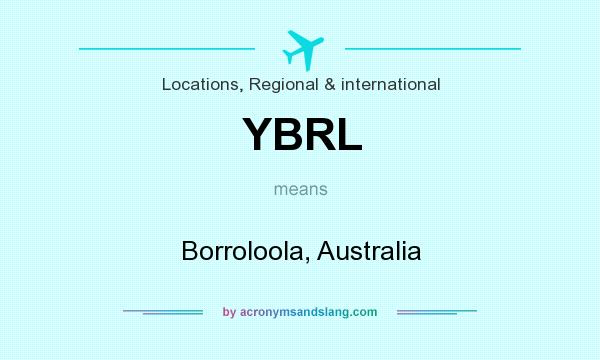 What does YBRL mean? It stands for Borroloola, Australia