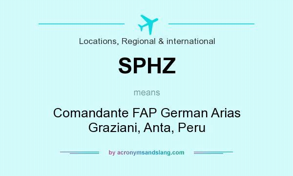 What does SPHZ mean? It stands for Comandante FAP German Arias Graziani, Anta, Peru