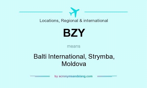 What does BZY mean? It stands for Balti International, Strymba, Moldova