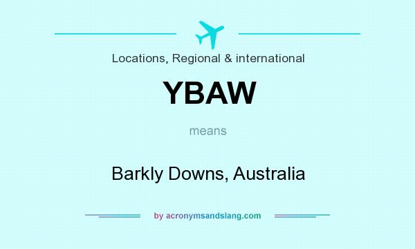 What does YBAW mean? It stands for Barkly Downs, Australia