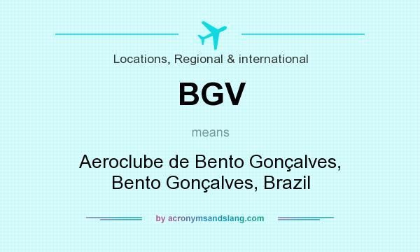 What does BGV mean? It stands for Aeroclube de Bento Gonçalves, Bento Gonçalves, Brazil