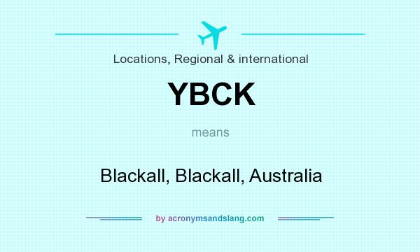 What does YBCK mean? It stands for Blackall, Blackall, Australia