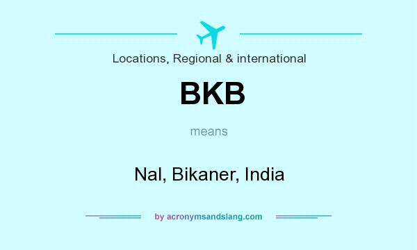 What does BKB mean? It stands for Nal, Bikaner, India