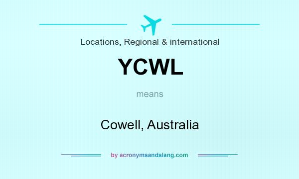 What does YCWL mean? It stands for Cowell, Australia