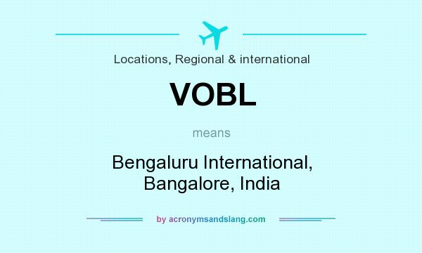 What does VOBL mean? It stands for Bengaluru International, Bangalore, India