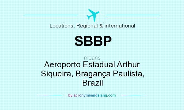 What does SBBP mean? It stands for Aeroporto Estadual Arthur Siqueira, Bragança Paulista, Brazil