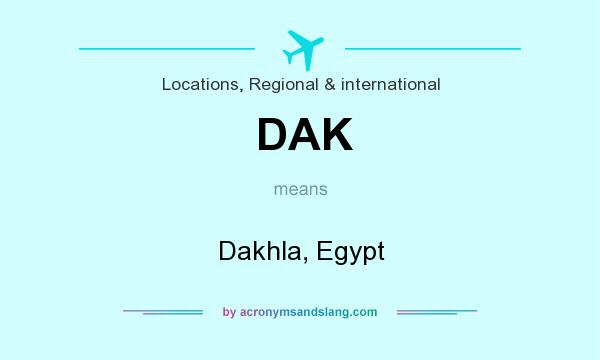 What does DAK mean? It stands for Dakhla, Egypt