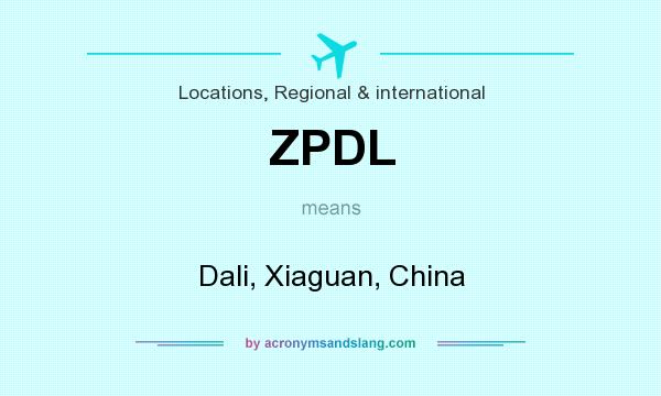What does ZPDL mean? It stands for Dali, Xiaguan, China