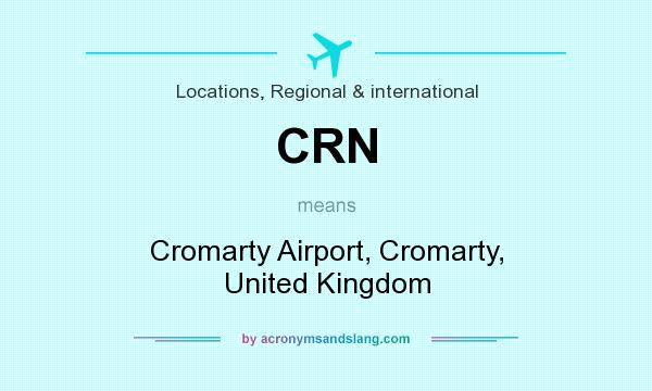 What does CRN mean? It stands for Cromarty Airport, Cromarty, United Kingdom
