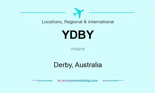 What does YDBY mean? It stands for Derby, Australia