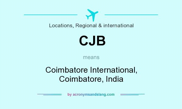 What does CJB mean? It stands for Coimbatore International, Coimbatore, India