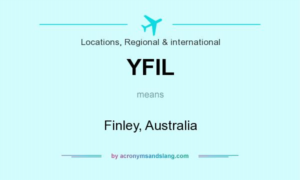 What does YFIL mean? It stands for Finley, Australia
