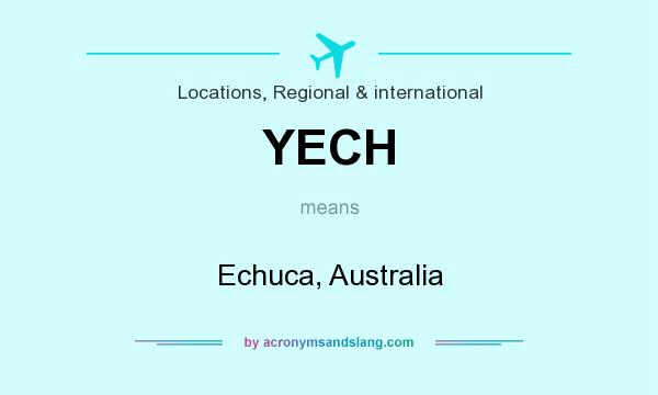 What does YECH mean? It stands for Echuca, Australia