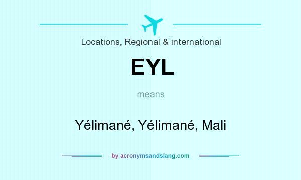 What does EYL mean? It stands for Yélimané, Yélimané, Mali