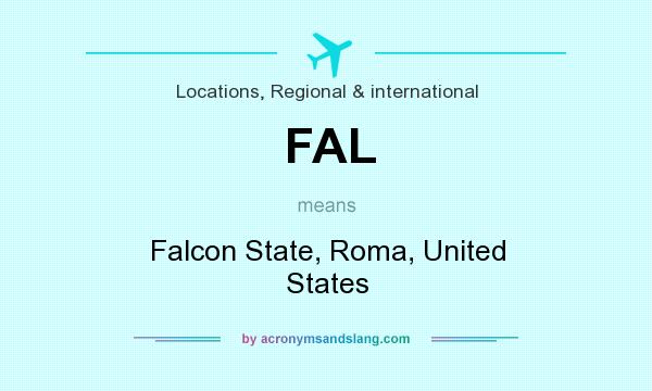 What does FAL mean? It stands for Falcon State, Roma, United States
