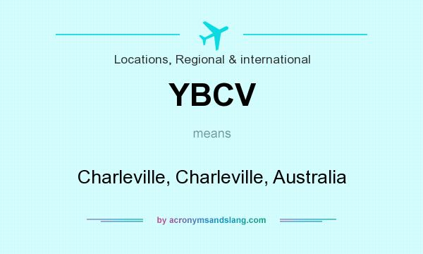What does YBCV mean? It stands for Charleville, Charleville, Australia