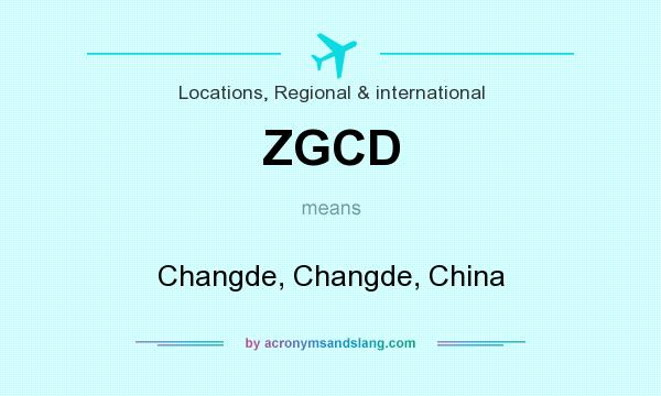 What does ZGCD mean? It stands for Changde, Changde, China