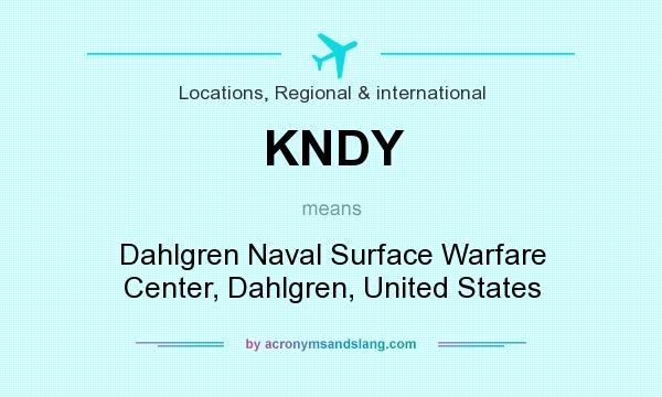 What does KNDY mean? It stands for Dahlgren Naval Surface Warfare Center, Dahlgren, United States