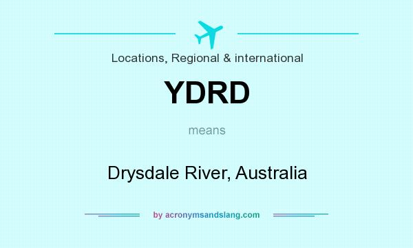What does YDRD mean? It stands for Drysdale River, Australia