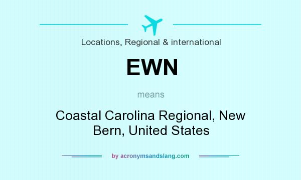 What does EWN mean? It stands for Coastal Carolina Regional, New Bern, United States