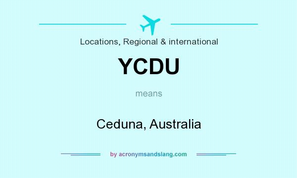 What does YCDU mean? It stands for Ceduna, Australia