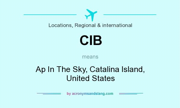 What does CIB mean? It stands for Ap In The Sky, Catalina Island, United States