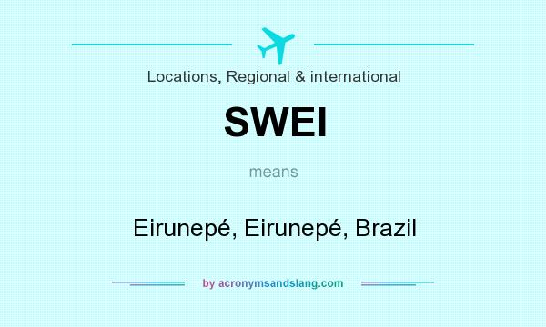 What does SWEI mean? It stands for Eirunepé, Eirunepé, Brazil