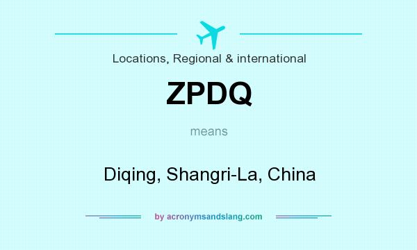 What does ZPDQ mean? It stands for Diqing, Shangri-La, China