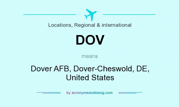 What does DOV mean? It stands for Dover AFB, Dover-Cheswold, DE, United States