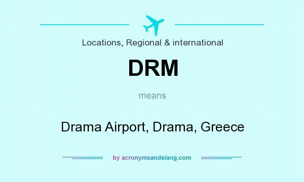 What does DRM mean? It stands for Drama Airport, Drama, Greece