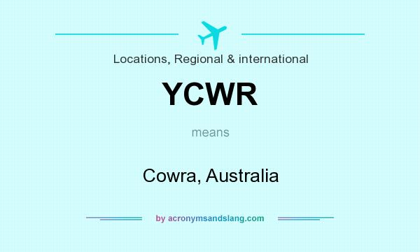 What does YCWR mean? It stands for Cowra, Australia