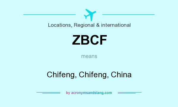 What does ZBCF mean? It stands for Chifeng, Chifeng, China