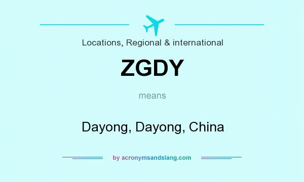 What does ZGDY mean? It stands for Dayong, Dayong, China