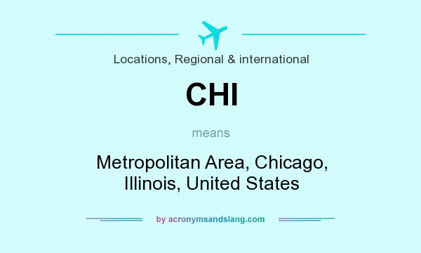What does CHI mean? It stands for Metropolitan Area, Chicago, Illinois, United States
