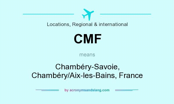 What does CMF mean? It stands for Chambéry-Savoie, Chambéry/Aix-les-Bains, France