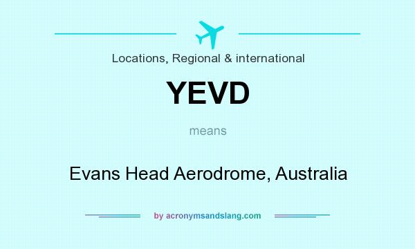 What does YEVD mean? It stands for Evans Head Aerodrome, Australia