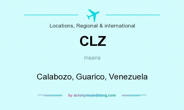 What does CLZ mean? It stands for Calabozo, Guarico, Venezuela