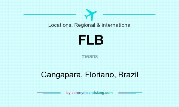 What does FLB mean? It stands for Cangapara, Floriano, Brazil