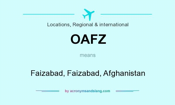 What does OAFZ mean? It stands for Faizabad, Faizabad, Afghanistan