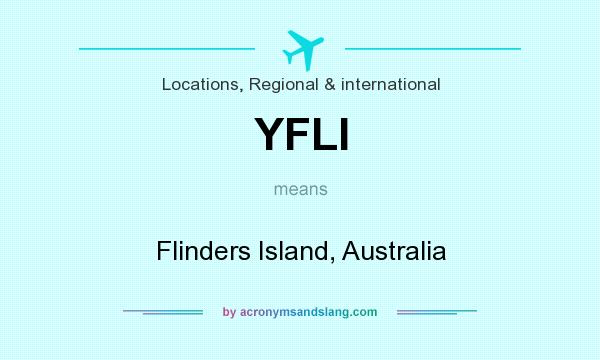 What does YFLI mean? It stands for Flinders Island, Australia