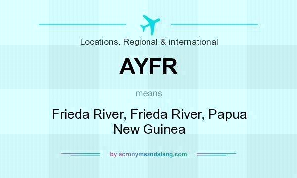 What does AYFR mean? It stands for Frieda River, Frieda River, Papua New Guinea