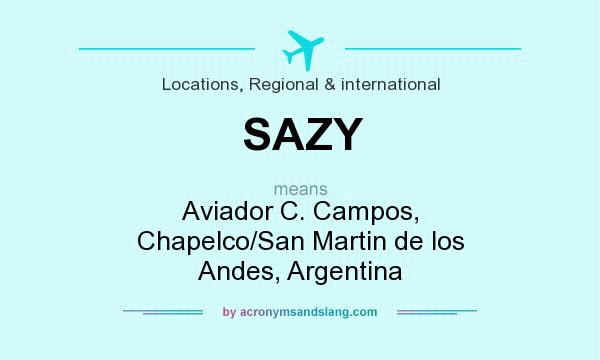 What does SAZY mean? It stands for Aviador C. Campos, Chapelco/San Martin de los Andes, Argentina