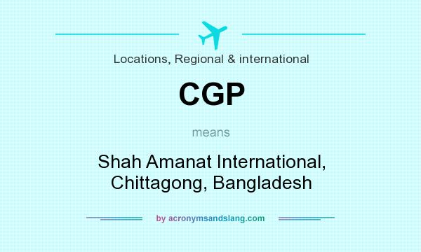 What does CGP mean? It stands for Shah Amanat International, Chittagong, Bangladesh