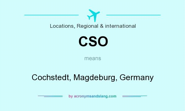 What does CSO mean? It stands for Cochstedt, Magdeburg, Germany